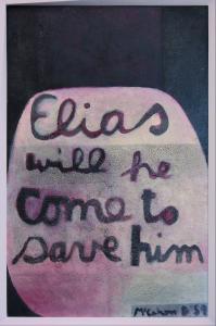 <em>Elias will he come to save him</em>, 1959