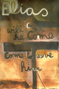 <em>Elias will he come will he come to save him</em>, 1959
